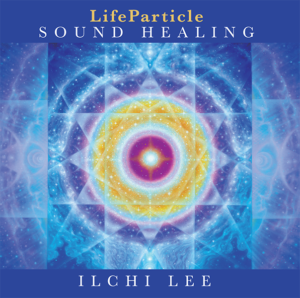 LifeParticle Sound Healing CD by Ilchi Lee