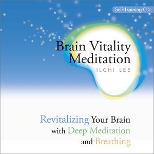 Brain Vitality Meditation by Ilchi Lee