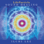 Life Particle Sound Healing CD by Ilchi Lee on best life media