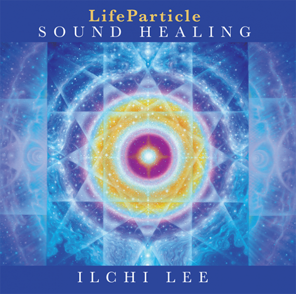 Life Particle Sound Healing CD Ilchi Lee on Best Life Media