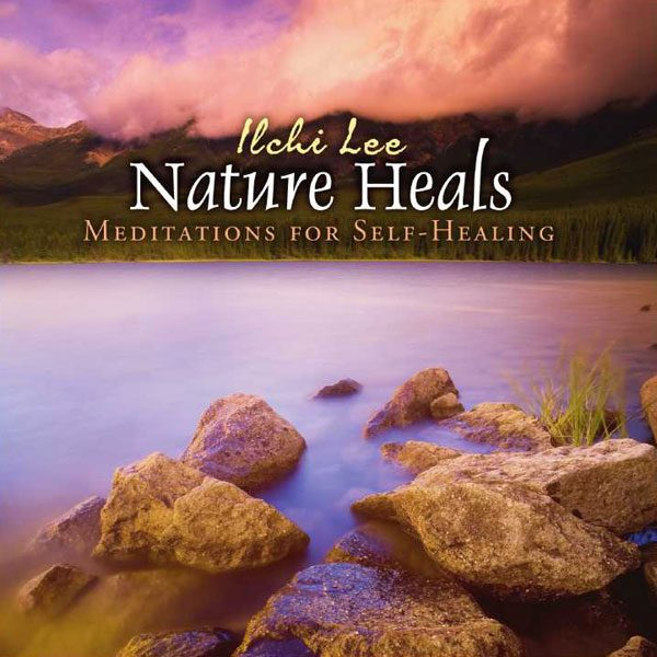 Ilchi lee Nature Heals Audio now on Sale at Best Life Media