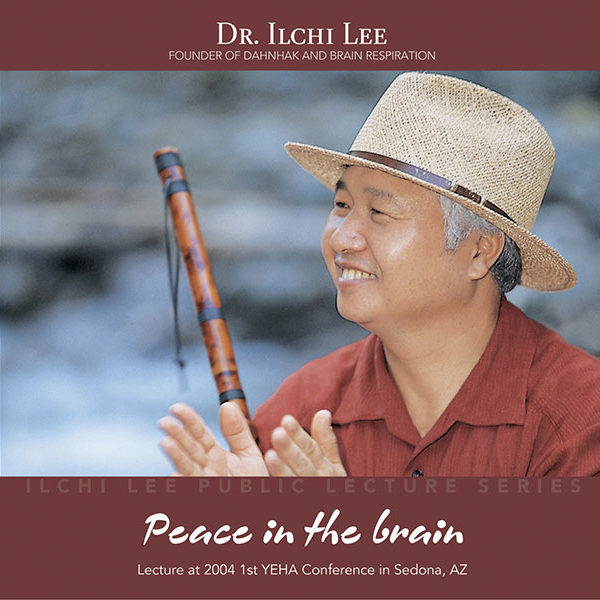 Peace in the Brain by Ilchi Lee