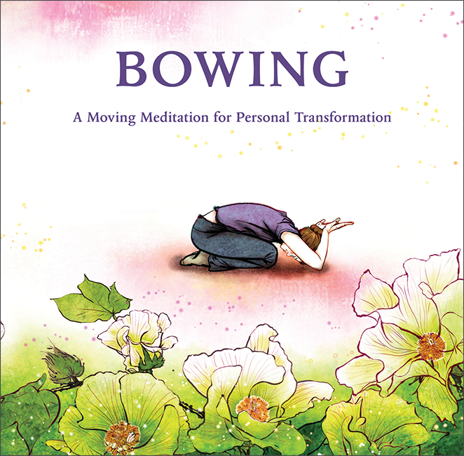 Bowing, A moving meditation for personal transformation by Ilchi Lee