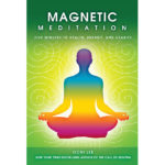 Magnetic Meditation by Ilchi Lee now on sale at Best Life Media