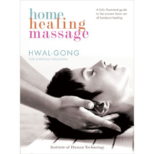 Home Healing Massage: Hwal-gong for Everyday Wellness
