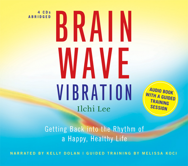 Brain Wave Vibration Audio Book by Ilchi Lee on Best Life Media