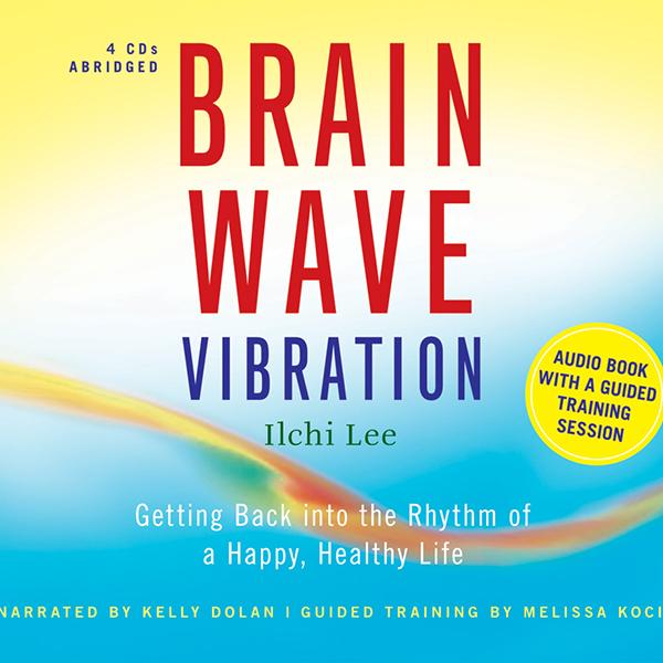 Brain Wave Vibration audio book by Ilchi Lee