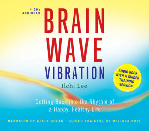 Brain Wave Vibration Audiobook by Ilchi Lee on Best Life Media