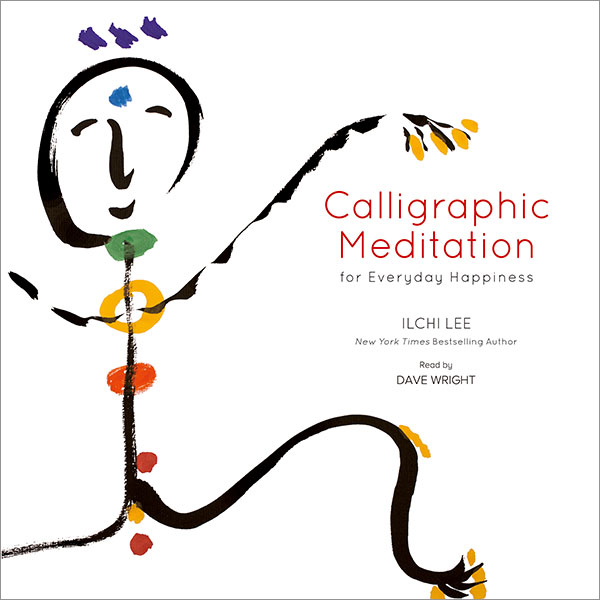 Calligraphic Meditation for Everyday Happiness Audio Meditations