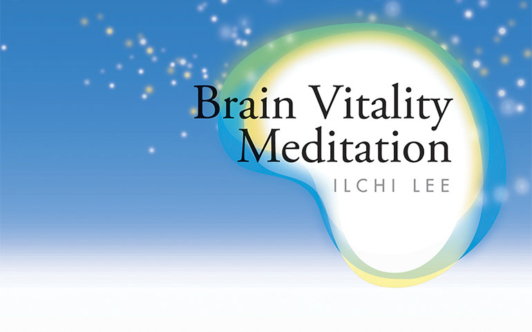 Brain Vitality Meditation by Ilchi Lee now on Best Life Media