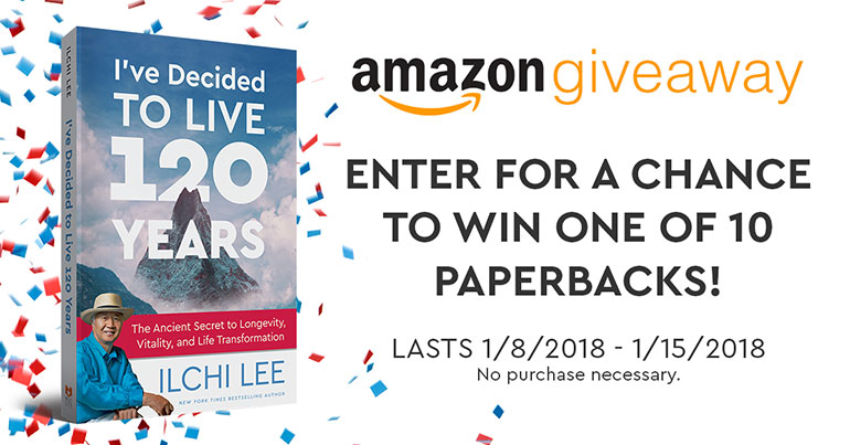 Amazon Giveaway for I've Decided to Live 120 Years by Ilchi Lee