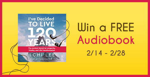 Enter to Win a Free Audiobook: I've Decided to Live 120 Years by Ilchi Lee