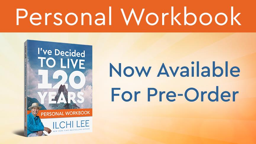 Ilchi Lee book - I've Decided to Live 120 Years Personal Workbook