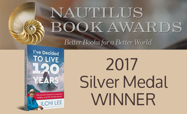 Ilchi Lee Book, I've Decided to Live 120 Years, Wins Nautilus Book Award