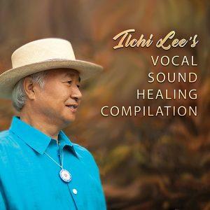 Ilchi Lee Vocal Sound Healing Compilation