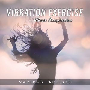 Vibration Exercise Music