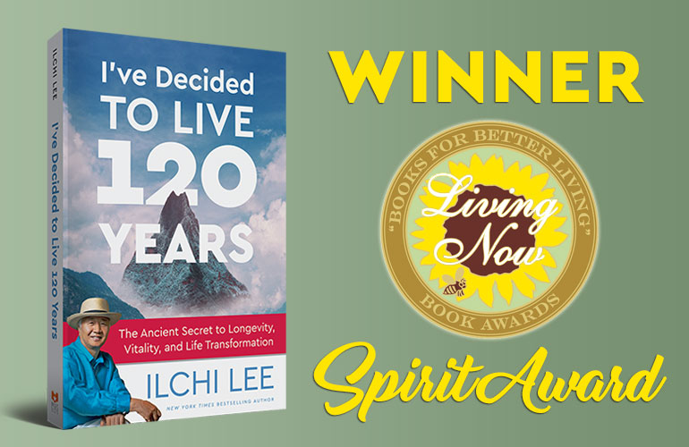 Ilchi Lee Wins Living Now Book Spirit Award for I've Decided to Live 120 Years